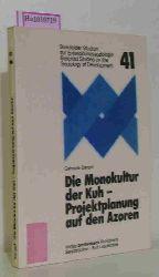 Bargel, Gabriele  Bargel, Gabriele Die Monokultur der Kuh - Projektplanung auf den Azoren. ( = Bielefelder Studien zur Entwicklungssoziologie, 41)