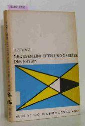Höfling , Oskar  Höfling , Oskar Größen , Einheiten und Gesetze der Physik.