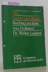 Leisner, Walter  Leisner, Walter Die Lenkungsauflage. Staatsangleichende Förderung freier Wohlfahrtseinrichtungen. Rechtsgutachten.
