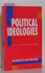 Heywood, Andrew  Heywood, Andrew Political Ideologies. An Introduction. With a Foreword by Andrew Gamble.