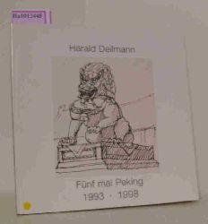 Deilmann, Harald  Deilmann, Harald Fünf mal Peking. 1993- 1998.