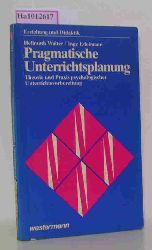 Walter, H. / Edelmann, I.  Walter, H. / Edelmann, I. Pragmatische Unterrichtsplanung. Theorie und Praxis psychologischer Unterrichtsvorbereitung.