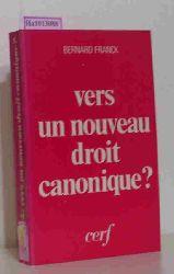 Franck, Bernard  Franck, Bernard Vers un nouveau droit canonique? Presentation, commentaire et critique du Code de droit canonique de l