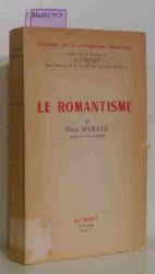 Moreau, Pierre  Moreau, Pierre Le Romantisme. ( Histoire de la Litterature Francaise) .