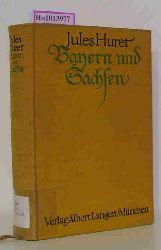 Huret, Jules  Huret, Jules Bayern und Sachsen. (In Deutschland. Vierter Teil). Einzige berechtigte Übersetzung aus dem Französischen von Nina Knoblich.