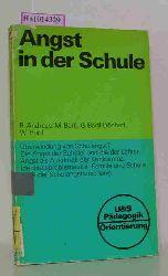 Andreas, R. / Bartl, M. / Bartl- Dönhoff, G. / Hopf, W.  Andreas, R. / Bartl, M. / Bartl- Dönhoff, G. / Hopf, W. Angst in der Schule. ( U- &- S- Pädagogik/ Orientierung) .