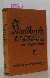 Gründer, Joseph  Gründer, Joseph Handbuch zum deutschen Einheitskatechismus. Drittes Hauptstück: Die Gnadenmittel. Herausgegeben vom Bischöflichen Generalvikariat zu Paderborn.