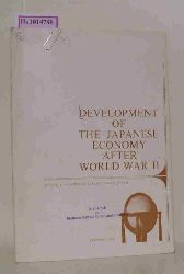 Ministry of Foreign Affairs, Japan (Ed.)  Ministry of Foreign Affairs, Japan (Ed.) Development of the Japanese Economy after World War II.