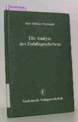Brücker-Steinkuhl, Kurt  Brücker-Steinkuhl, Kurt Die Analyse des Zufallsgeschehens.