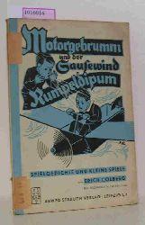 Colberg, Erich  Colberg, Erich Motorgebrumm und der Sausewind Rumpeldipum. Spielgedichte und kleine Spiele.