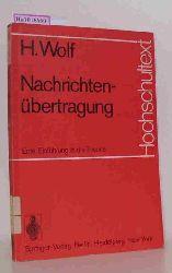 Wolf, Hellmuth  Wolf, Hellmuth Nachrichtenübertragung. Eine Einführung in die Theorie.