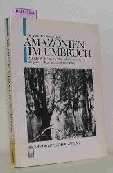 Hartmann, Günther (Hg)  Hartmann, Günther (Hg) Amazonien im Umbruch. Symposium über aktuelle Probleme und deutsche Forschungen im größten Regenwaldgebiet der Erde.