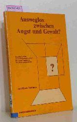 Tiemann, Klaus  Tiemann, Klaus Ausweglos zwischen Angst und Gewalt? Soziales Lernen an exemplarischen Fällen. Ein Lehrerhandbuch mit Unterrichtsmustern.