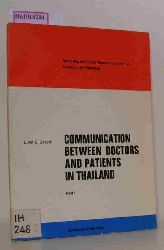 Boesch, Ernst E.  Boesch, Ernst E. Communication Between Doctors and Patients in Thailand. A Report from the South Asia Research Programme SFB 16 of the German Research Foundation. Part I: Survey of the Problem and Analysis of the Consultations.