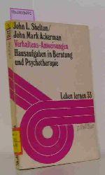 Shelton, John L. / Ackerman, John Mark  Shelton, John L. / Ackerman, John Mark Verhaltens-Anweisungen. Hausaufgaben in Beratung und Psychotherapie.