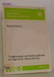 Empfehlungen und Stellungnahme des Beirats für Raumordnung. ( = Schriftenreihe des Bundesministers für Raumordnung, Bauwesen und Städtebau/ Raumordnung- 06.047) .