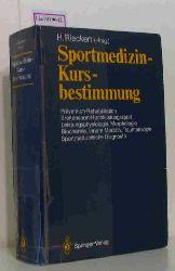 Rieckert, H. (Hg.)  Rieckert, H. (Hg.) Sportmedizin-Kursbestimmung. (Kongreß 1986 in Kiel).