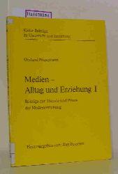 Priesemann, Gerhard  Priesemann, Gerhard Medien - Alltag und Erziehung I. Beiträge zur Theorie und Praxis der Medienerziehung. (= Kieler Beiträge zu Unterricht und Erziehung, Bd. 4).