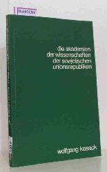 Kasack, Wolfgang  Kasack, Wolfgang Die Akademien der Wissenschaften der Sowjetischen Unionsrepubliken. Struktur und Aufgaben. Verzeichnis der Institute.