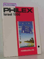 Philex Verlag Köln (Hg.)  Philex Verlag Köln (Hg.) Philex. Israel. Briefmarken-Katalog 1996.