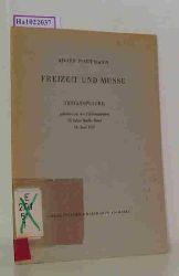 Portmann, Adolf  Portmann, Adolf Freizeit und Musse. (Festansprache zum 25. Jubiläum von Radio Basel).