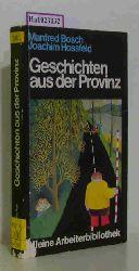 Bosch, Manfred / Hossfeld, Joachim  Bosch, Manfred / Hossfeld, Joachim Geschichten aus der Provinz. (= Kleine Arbeiterbibliothek).