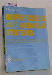 Brown, A. G.  Brown, A. G. Nerve Cells and Nervous Systems. An Introduction to Neuroscience.