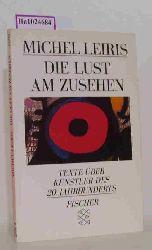 Leiris, Michel  Leiris, Michel Die Lust am Zusehen.