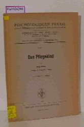 """Huber, Fritz  Huber, Fritz """"Psychologische Praxis: Das Pflegekind. (=Schriftenreihe für Erziehung und Jugendpflege; Heft 2)."""""""