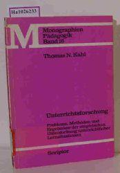 """Kahl, Thomas N.  Kahl, Thomas N. """"Unterrichtsforschung. Probleme, Methoden und Ergebnisse der empirischen Untersuchung unterrichtlicher Lernsituationen. (=Monographien Pädagogik; 16)."""""""