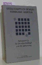 Böhret, C. / Nowack, M. ( Hrg. )  Böhret, C. / Nowack, M. ( Hrg. ) Gesellschaftlich denken- kommunal handeln. Festschrift für Dr. Christian Roßkopf zum 65. Geburtstag.