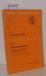 Oberreuter, Heinrich (Hg.)  Oberreuter, Heinrich (Hg.) Parlamentsreform. Probleme und Perspektiven in westlichen Demokratien. (= Schriften der Universität Passau, Reihe Geisteswissenschaften).