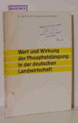 Gericke, S.  Gericke, S. Wert und Wirkung der Phosphatdüngung in der deutschen Landwirtschaft. (Landwirtschaftliche Versuchsanstalt der Thomasphosphatfabriken Essen-Bredeney).