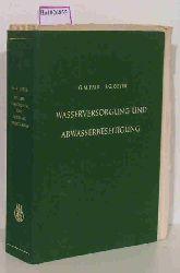 Fair, G. M. / Geyer, J. G.  Fair, G. M. / Geyer, J. G. Wasserversorgung und Abwasserbeseitigung. Grundlagen, Technik und Wirtschaft. Mit einem Kapitel über die Chemie des Wassers von John C. Morris.