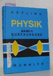 Höfling, Oskar  Höfling, Oskar Physik. II: Kurzausgabe.