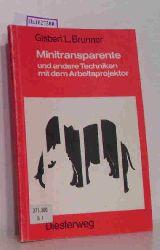 Brunner, Gisbert L.  Brunner, Gisbert L. Minitransparente und andere Techniken mit dem Arbeitsprojektor.