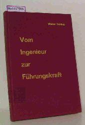Schleip, Walter  Schleip, Walter Vom Ingenieur zur Führungskraft. Modernes Wirtschaftswissen für den Ingenieur in leitender Stellung.