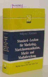 Koschnick, Wolfgang J.  Koschnick, Wolfgang J. Standard-Lexikon für Marketing, Marktkommunikation, Markt- und Mediaforschung.