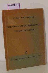 """Leman, Alfred  Leman, Alfred """"Vom Periodischen Dezimalbruch zur Zahlentheorie. (=Mathematische Bibliothek; Band 19)."""""""