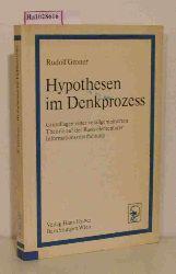 Groner, Rudolf  Groner, Rudolf Hypothesen im Denkprozeß. Grundlagen einer verallgemeinerten Theorie auf der Basis elementarer Informationsverarbeitung.