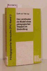 Thielicke, Bernd  Thielicke, Bernd Das Lerntheater als Modell eines pädagogischen Theaters im Strafvollzug.