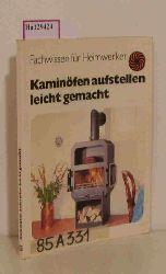Schiffer, Heinz-Jürgen  Schiffer, Heinz-Jürgen Kaminöfen aufstellen leicht gemacht. (Fachwissen für Heimwerker).