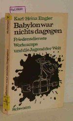 Engler, Karl-Heinz  Engler, Karl-Heinz Babylon war nichts dagegen. Friedensdienste, Workcamps und die Jugend der Welt.