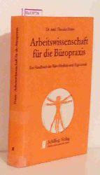 Peters, Theodor  Peters, Theodor Arbeitswissenschaft für die Büropraxis. Ein Handbuch der Büro- Medizin und -Ergonomie.