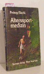 Prokop, Ludwig / Bachl, Norbert  Prokop, Ludwig / Bachl, Norbert Alterssportmedizin.