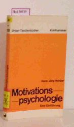 Herber, Hans-Jörg  Herber, Hans-Jörg Motivationspsychologie. Eine Einführung.