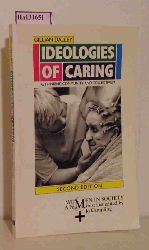 Dalley, Gillian  Dalley, Gillian Ideologies of Caring. Rethinking Community and Collectivism. Foreword by Margot Jefferys.
