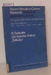 Schindler, R.  Schindler, R. Die tierische Zelle in der Zellkultur. (= Recent Results in Cancer Research. Fortschritte der Krebsforschung. Progres dans les recherches sur le cancer. I).