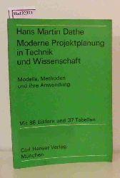Dathe, Hans Martin  Dathe, Hans Martin Moderne Projektplanung in Technik und Wissenschaft.