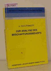 Schlesinger, Almut  Schlesinger, Almut Zur Analyse des Beschaffungsbedarfs. ( = Beiträge zum Beschaffungsmarketing, 10) .